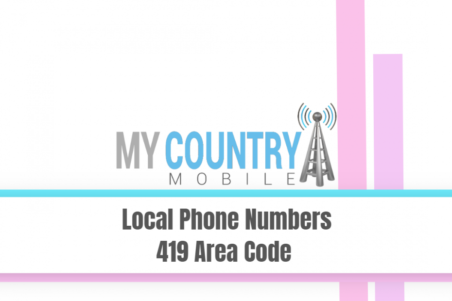 Local Phone Numbers 419 Area Code - My Country Mobile