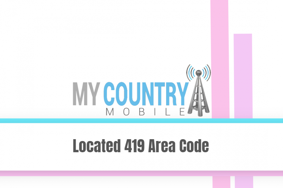 Located 419 Area Code - My Country Mobile
