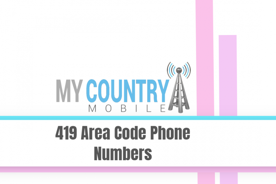 419 Area Code Phone Numbers - My Country Mobile
