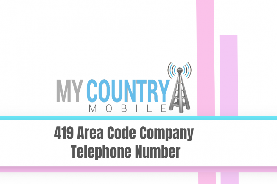 419 Area Code Company Telephone Number - My Country Mobile