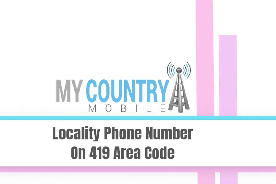 Locality Phone Number On 419 Area Code - My Country Mobile