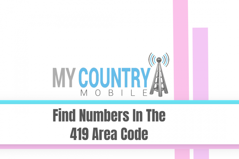 Find Numbers In The 419 Area Code - My Country Mobile