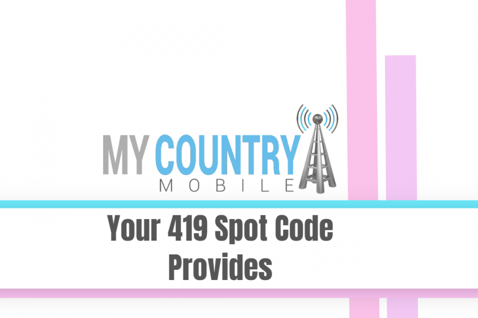Your 419 Spot Code Provides - My Country Mobile