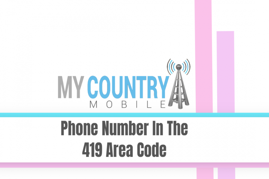 Phone Number In The 419 Area Code - My Country Mobile