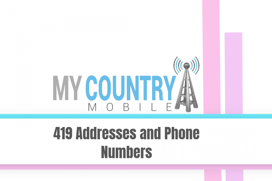 419 Addresses and Phone Numbers - My Country Mobile