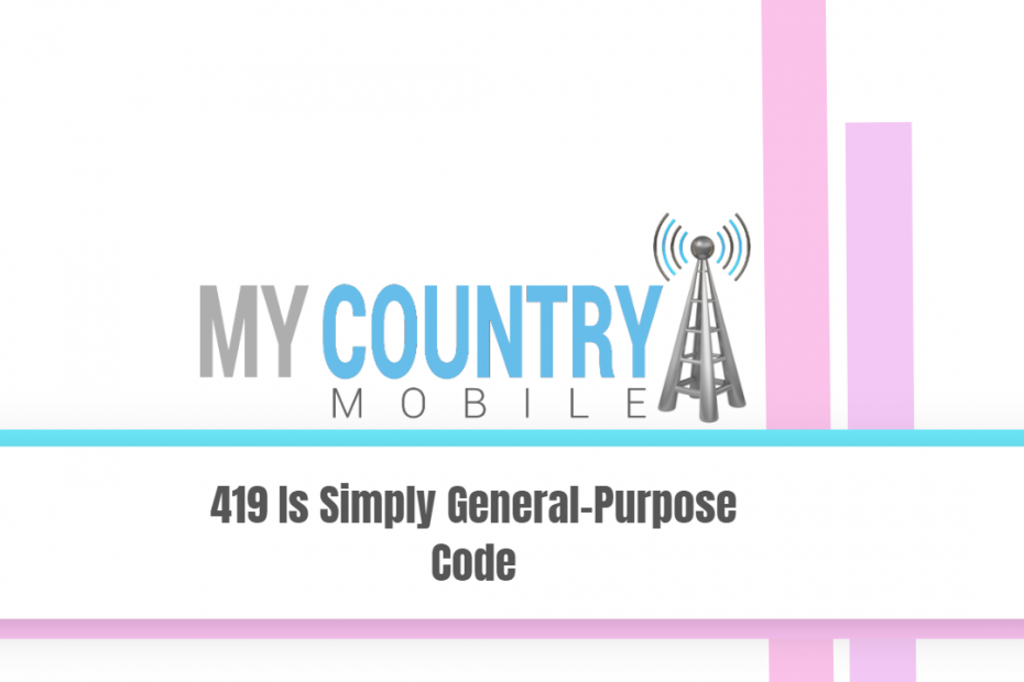 419 Is Simply General-Purpose Code - My Country Mobile