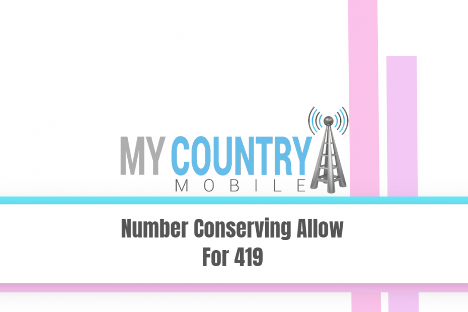 Number Conserving Allow For 419 - My Country Mobile